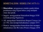 bimetalism sebelum 1875 1