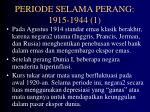 periode selama perang 1915 1944 1