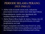 periode selama perang 1915 1944 3