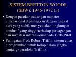 sistem bretton woods sbw 1945 1972 3