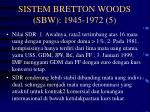 sistem bretton woods sbw 1945 1972 5
