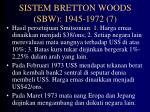 sistem bretton woods sbw 1945 1972 7
