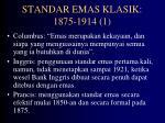 standar emas klasik 1875 1914 1