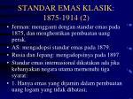 standar emas klasik 1875 1914 2