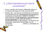 2 qu entendemos por tutor a universitaria