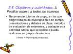 5 6 objetivos y actividades 3 facilitar acceso a todos los alumnos