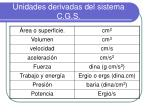 unidades derivadas del sistema c g s