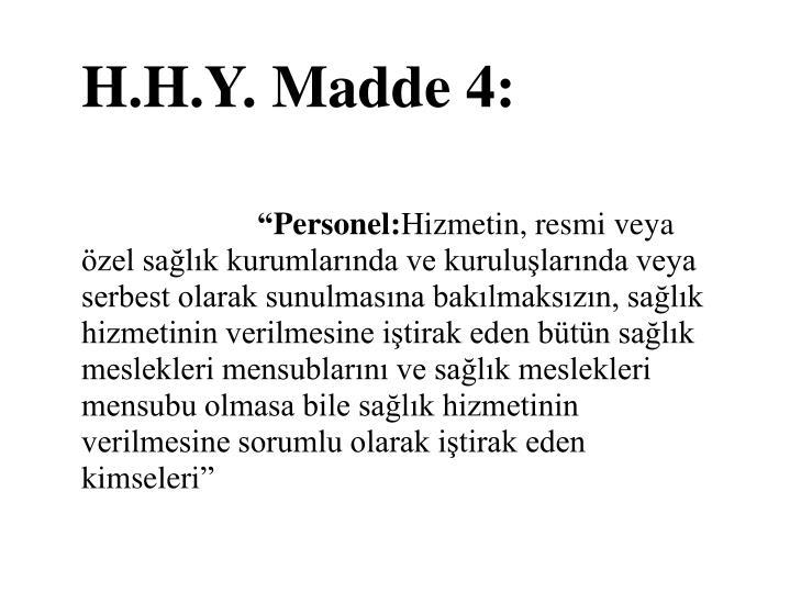 H.H.Y. Madde 4: