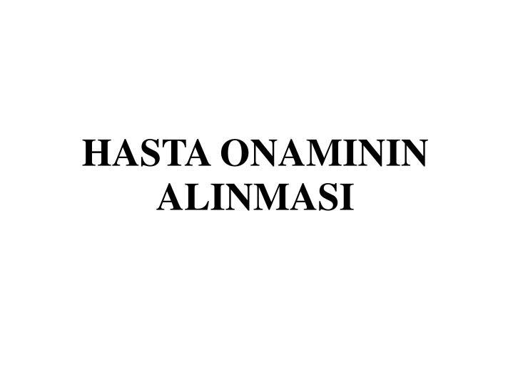 HASTA ONAMININ ALINMASI