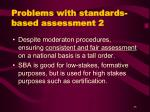 problems with standards based assessment 2