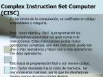 complex instruction set computer cisc
