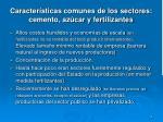 caracter sticas comunes de los sectores cemento az car y fertilizantes2