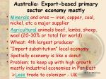 australia export based primary sector economy mostly