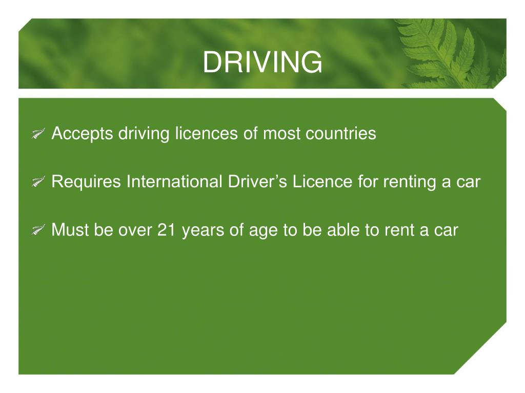 Accepts driving licences of most countries