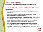 fy2013 iple grant additional required application components2