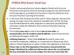 fy2013 iple grant fund use1