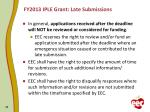 fy2013 iple grant late submissions