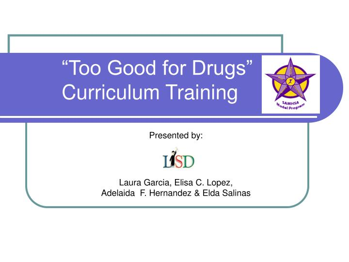 too good for drugs curriculum training n.