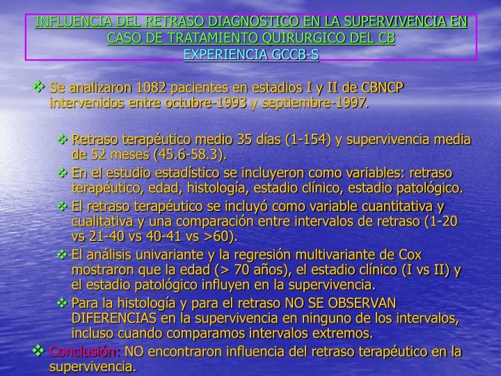 INFLUENCIA DEL RETRASO DIAGNOSTICO EN LA SUPERVIVENCIA EN CASO DE TRATAMIENTO QUIRURGICO DEL CB