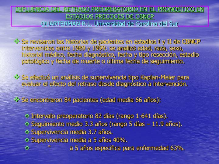 INFLUENCIA DEL RETRASO PREOPERATORIO EN EL PRONOSTICO EN ESTADIOS PRECOCES DE CBNCP