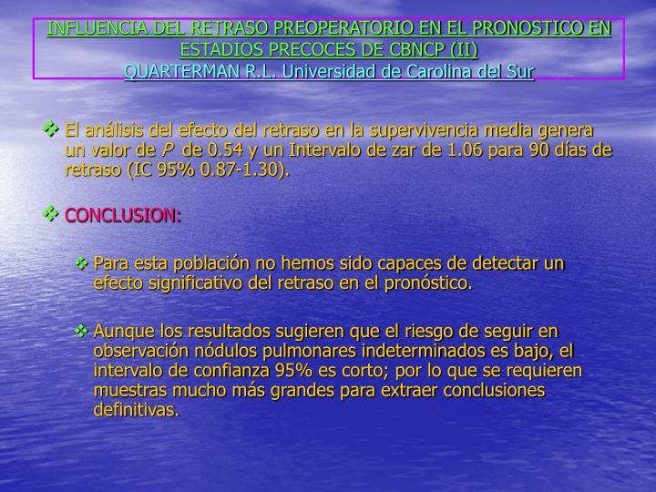 INFLUENCIA DEL RETRASO PREOPERATORIO EN EL PRONOSTICO EN ESTADIOS PRECOCES DE CBNCP (II)