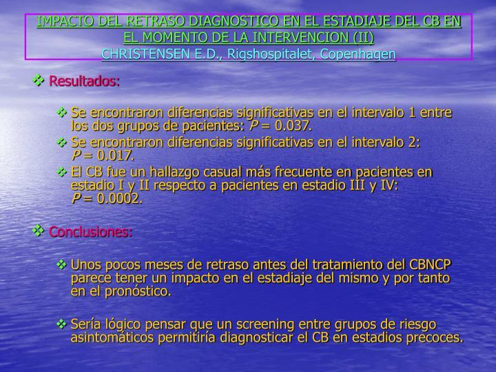 IMPACTO DEL RETRASO DIAGNOSTICO EN EL ESTADIAJE DEL CB EN EL MOMENTO DE LA INTERVENCION (II)