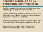 deberes formales de la administraci n tributaria art 103