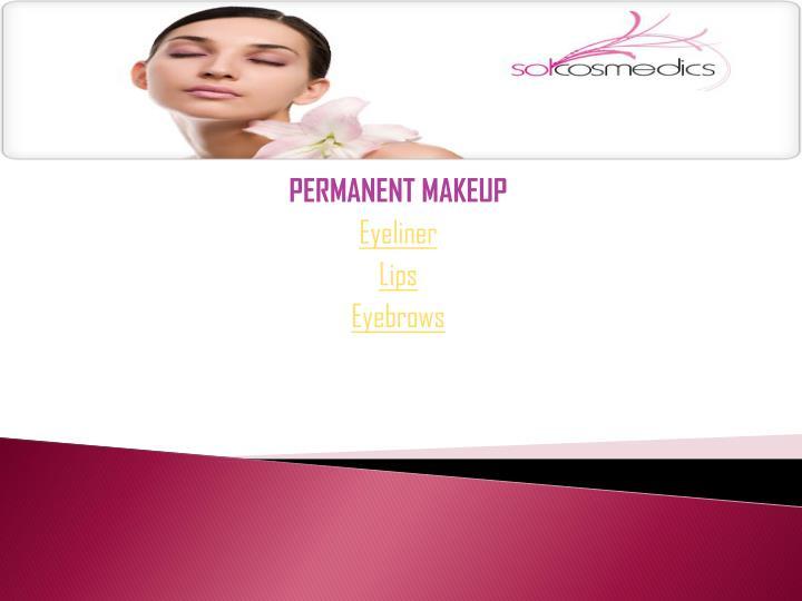 Permanent makeup eyeliner lips eyebrows