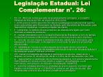 legisla o estadual lei complementar n 26