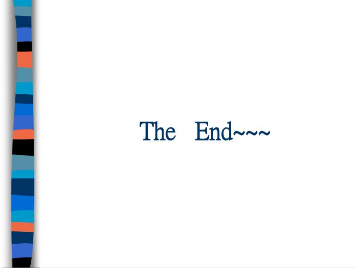The   End~~~