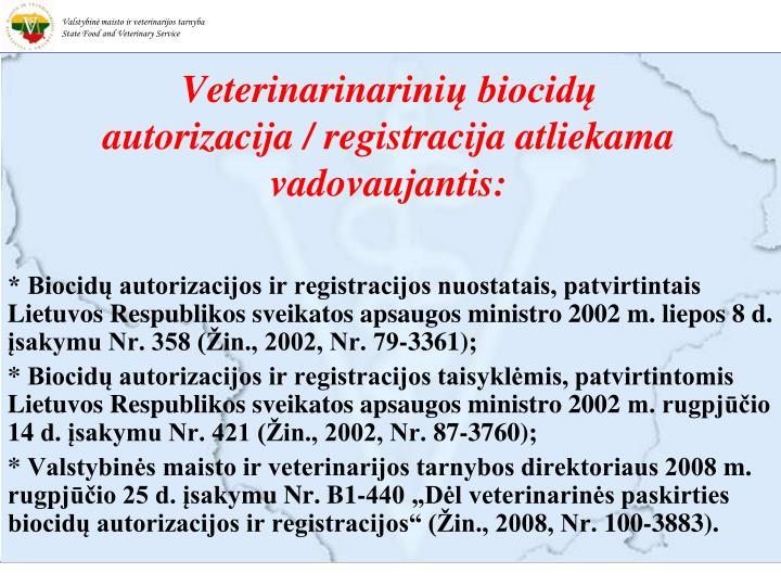 Veterinarin arini biocid autorizacija registracija atliekama vadovaujantis