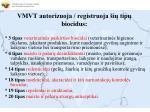 vmvt autorizuoja registruoja i tip biocidus