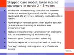 stepped care model taken interne opvangers in eerste 2 3 weken