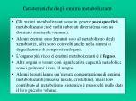 caratteristiche degli enzimi metabolizzanti