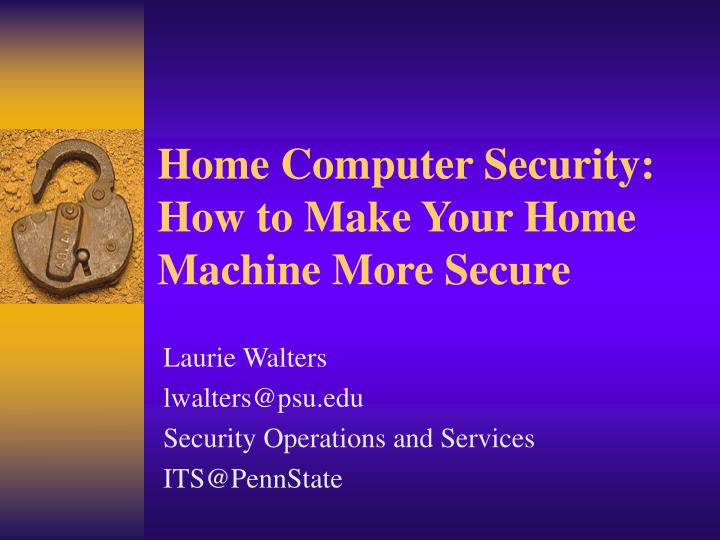 Home computer security how to make your home machine more secure