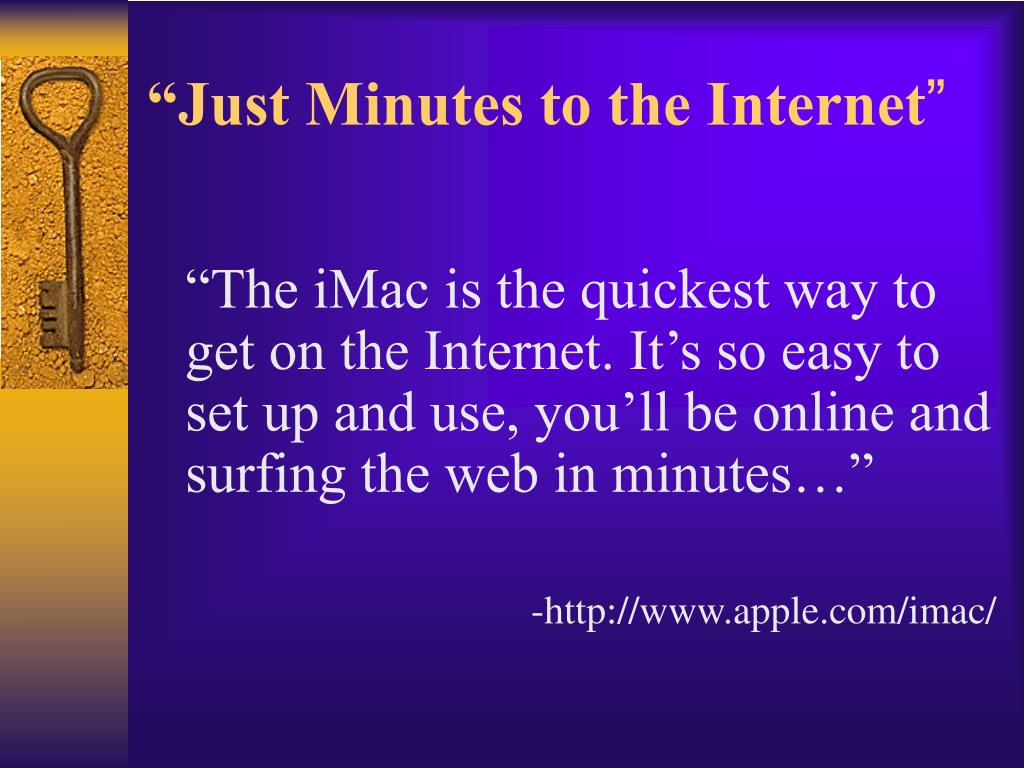 """""""Just Minutes to the Internet"""