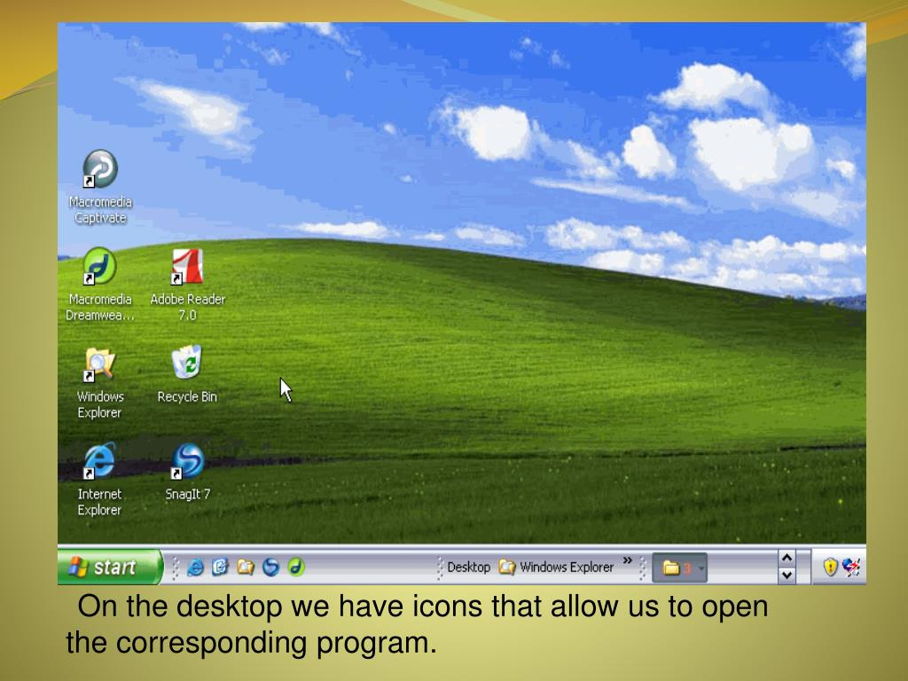 On the desktop we have icons that allow us to open the corresponding program.