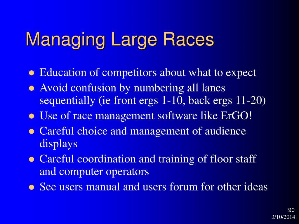 Managing Large Races