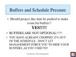 buffers and schedule pressure