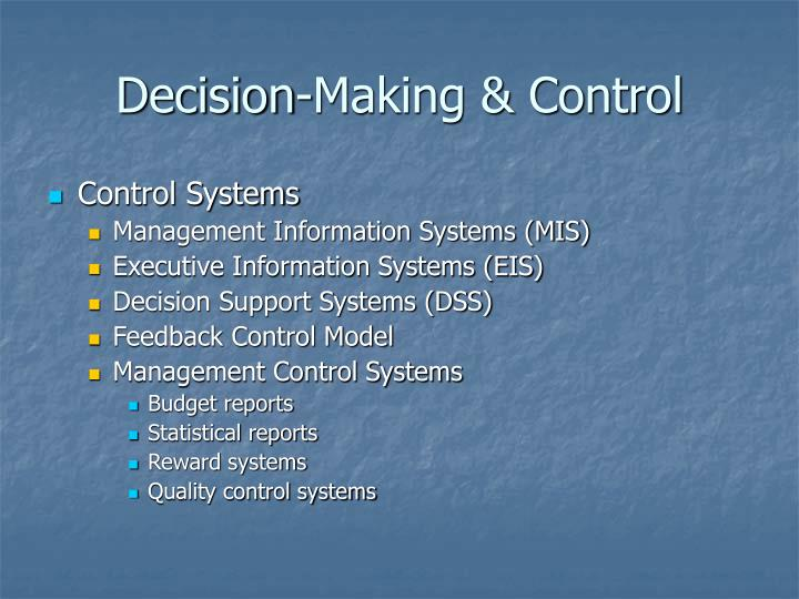 Decision making control