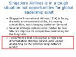 singapore airlines is in a tough situation but opportunities for global leadership exist3