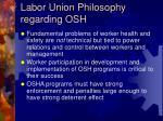 labor union philosophy regarding osh