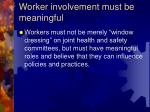 worker involvement must be meaningful
