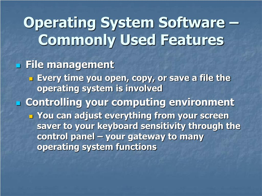 Operating System Software – Commonly Used Features