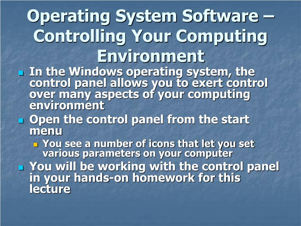 Operating System Software – Controlling Your Computing Environment