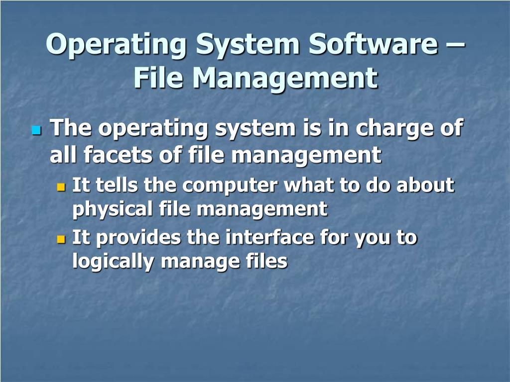 Operating System Software – File Management