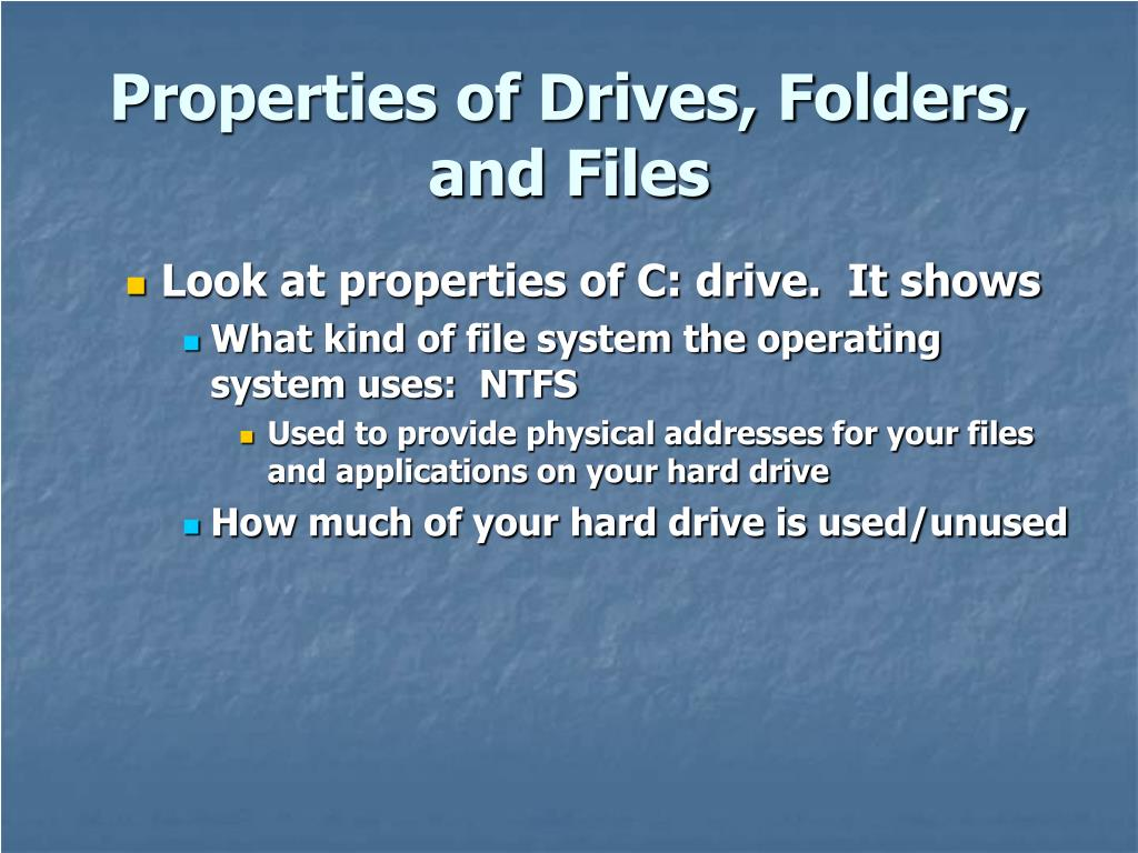 Properties of Drives, Folders, and Files