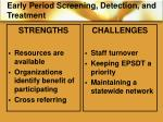 early period screening detection and treatment1
