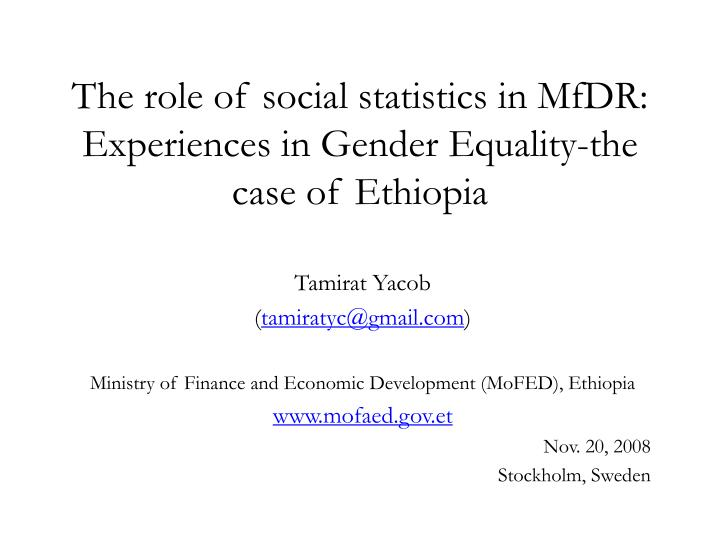the role of social statistics in mfdr experiences in gender equality the case of ethiopia n.