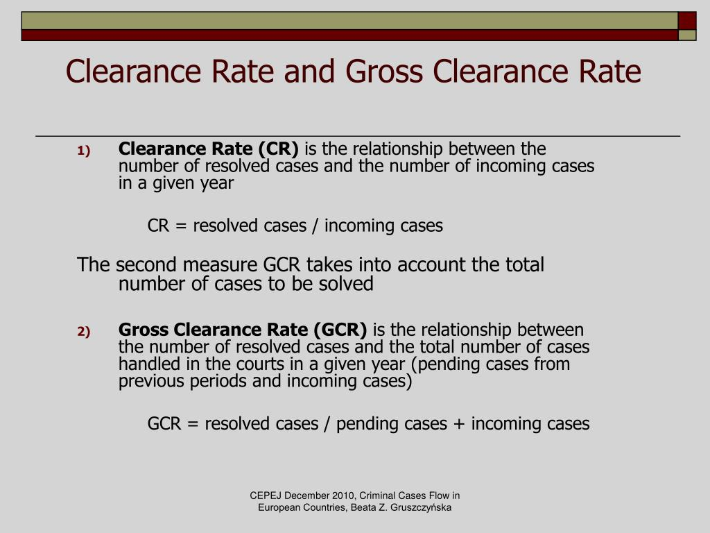 Clearance Rate and Gross Clearance Rate